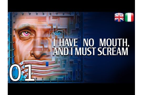 I have no mouth and I must scream (ITA) - (01/20) - YouTube