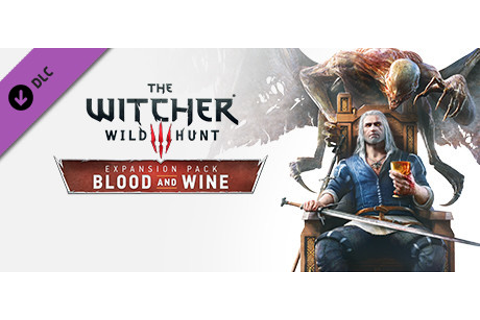 The Witcher 3: Wild Hunt - Blood and Wine on Steam