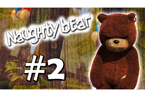 Let's Play: Naughty Bear [HD] #2 - Commence the Punishing ...