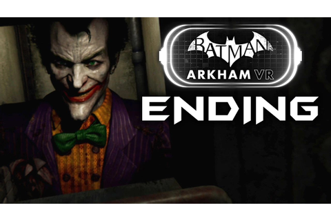Batman Arkham VR Gameplay Walkthrough ENDING & JOKER ...