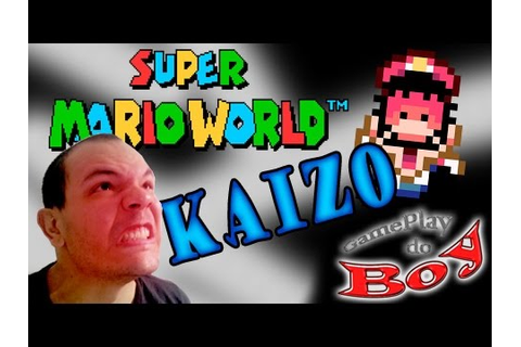 Super Mario World Kaizo JOGO TRETA!!!! - Gameplay do Boy ...