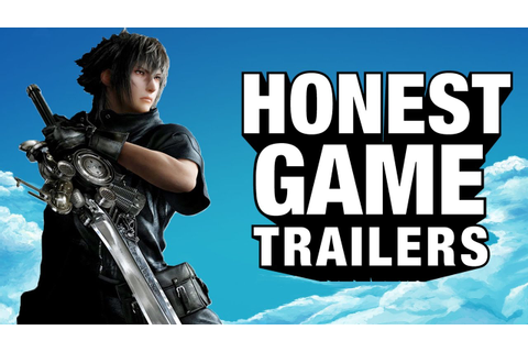 FINAL FANTASY XV (Honest Game Trailers) - YouTube