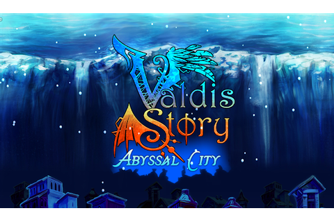 Valdis Story Abyssal City ~ Install Guide Games