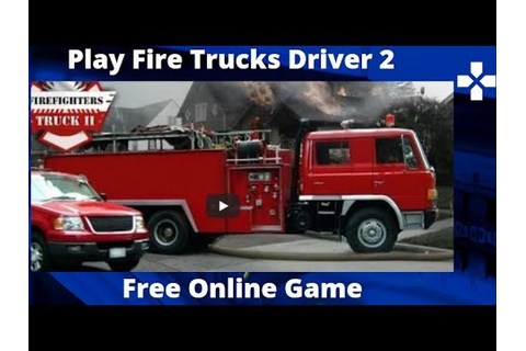 Play Fire Trucks Driver 2 Free Online Game - YouTube
