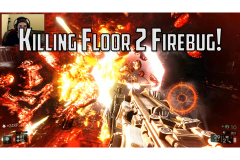KILLING FLOOR 2 NEW PERK: FIREBUG! - YouTube