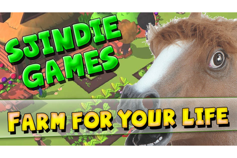 Sjindie Games - Farm For Your Life - YouTube