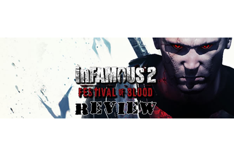 InFAMOUS 2: Festival of Blood Review
