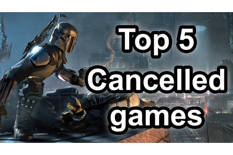 Top 5 - Cancelled games - YouTube