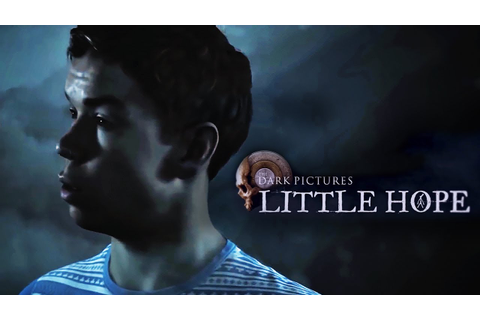 Dark Pictures Anthology: Little Hope - Official Trailer Ft ...
