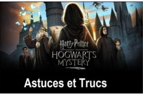 trucs HARRY POTTER Secret a Poudlard - Zoneasoluces.fr