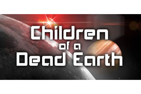 Children of a Dead Earth Free Download (v1.2.1) « IGGGAMES