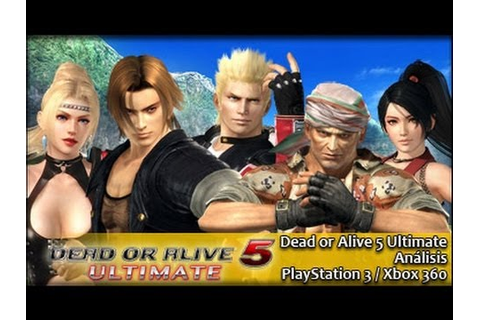Dead or Alive 5 Ultimate - Análisis - YouTube