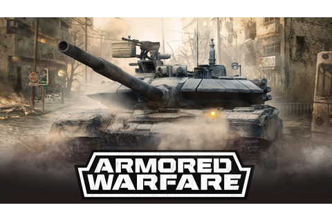 Armored Warfare - Tank Warfare based Massively Multiplayer ...