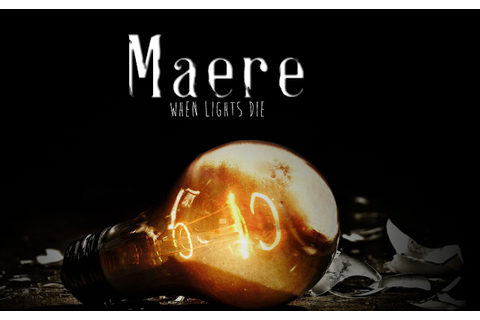 Maere: When the lights die - Game de suspense e terror ...