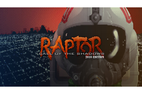 Raptor: Call of the Shadows 2010 Edition - Download - Free ...