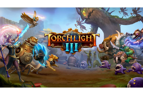 Torchlight 3 early access goes live ahead of PC Gaming ...