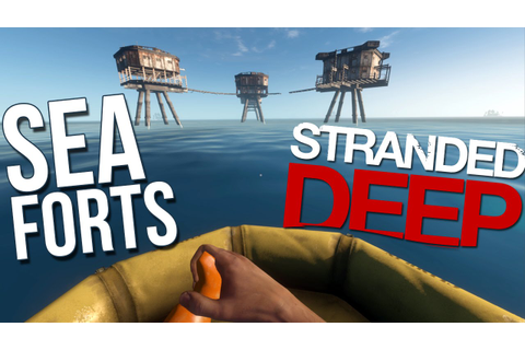Sea Forts GAME UPDATE 0.03 ! - Stranded Deep Gameplay Part ...