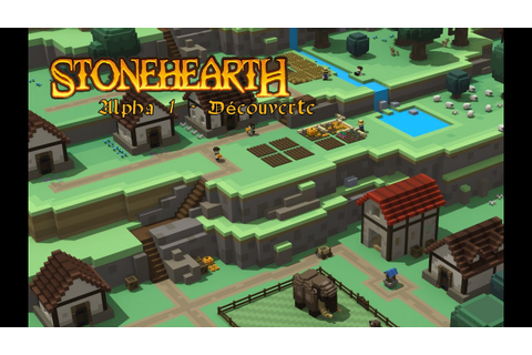 Stonehearth présentation de l'alpha 1 - Gameplay Fr - YouTube
