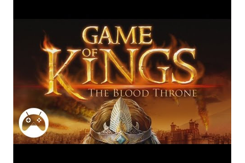 Game of Kings: The Blood Throne - Android Gameplay HD ...
