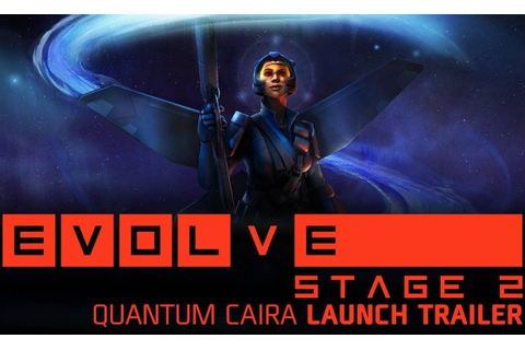 Evolve Stage 2: Shear Madness and Quantum Caira - mxdwn Games