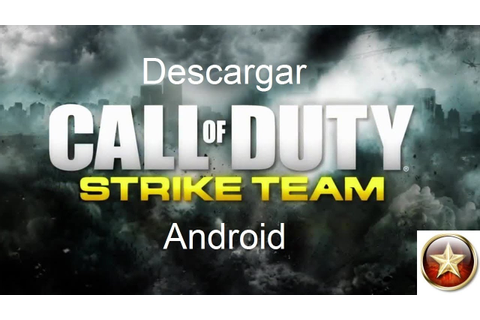 Descargar Call Of Duty Strike Team Para Android - YouTube