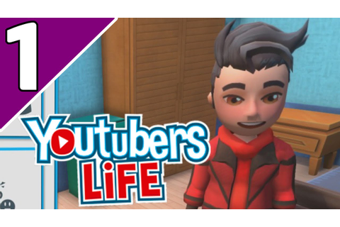 Let's Play YouTubers Life Ep 1 | A GOOD START?! (YouTubers ...