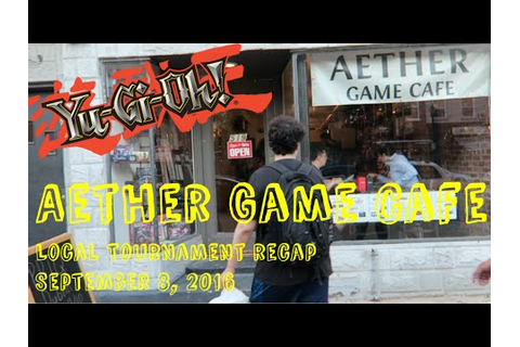 Aether Game Cafe | Yu-Gi-Oh Local Tournament Vlog | Sept 8 ...