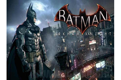Batman Arkham Knight Game Free Download For Pc - High ...