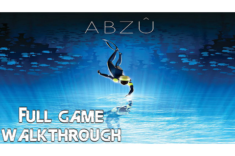 ABZU - Full Game Gameplay Walkthrough [1080p HD] PS4, PC ...