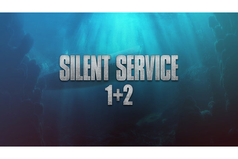 Silent Service 1 + 2 - Download - Free GoG PC Games