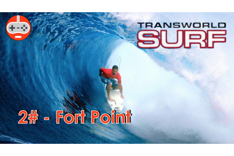 Transworld Surf | 2# - Fort Point (Level Showcase + Video ...