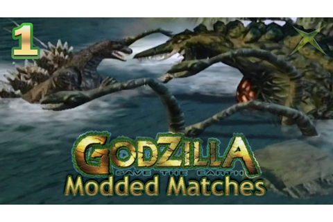 Godzilla: Save the Earth Modded Matches #1 [Xbox] - YouTube