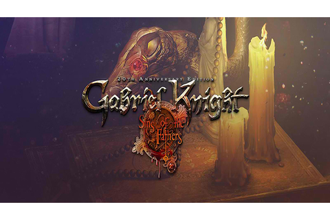 Gabriel Knight: Sins Of The Fathers 20th Anniversary ...