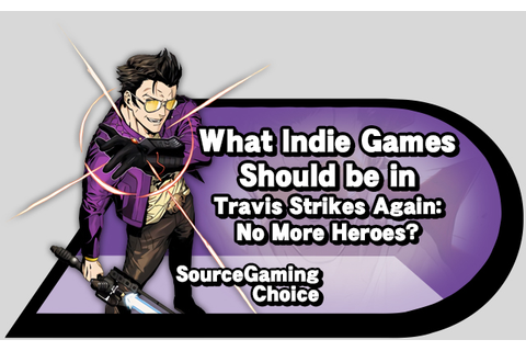 What SG Choice: What Indie Games Should be in Travis ...
