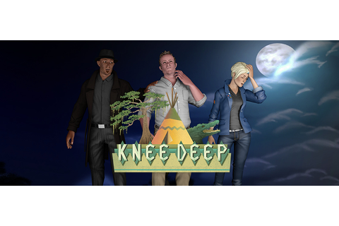 Play Knee Deep by Prologue Games on SHIELD | NVIDIA SHIELD ...
