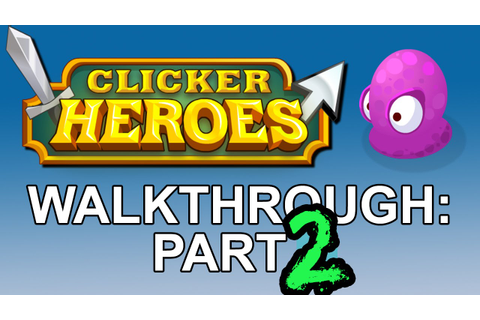 Clicker Heroes: Walkthrough Part 2 - a free Miniclip game ...