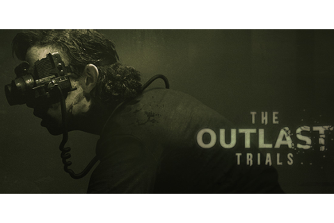 The Outlast Trials Is A Multiplayer Cold War Outlast Game ...