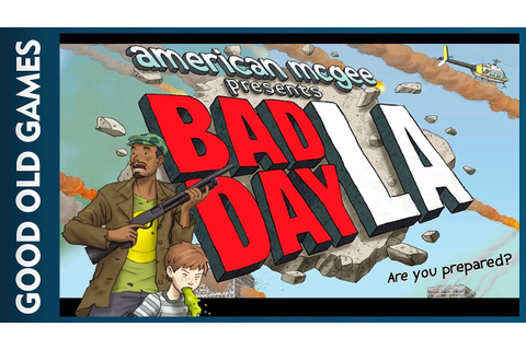 (Good Old Games) American McGee presents - Bad Day L.A ...