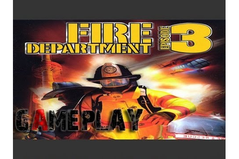 Fire Department 3 Gameplay (PC/HD) - YouTube