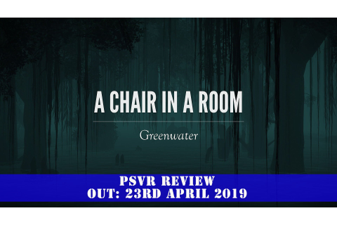 A Chair in a Room: Greenwater (PSVR) Review | GamePitt ...