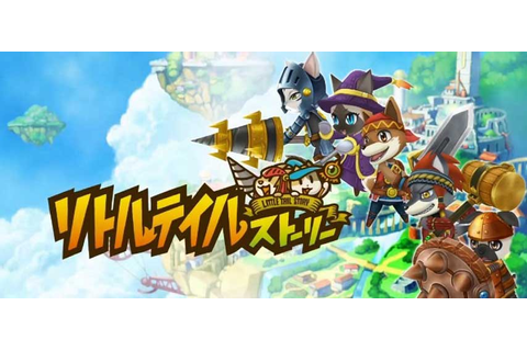 Little Tail Story is Cyberconnect2's latest Namco Bandai ...