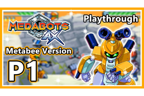 Medabots AX - Metabee Version - Part 1 (HD 1080p) - YouTube