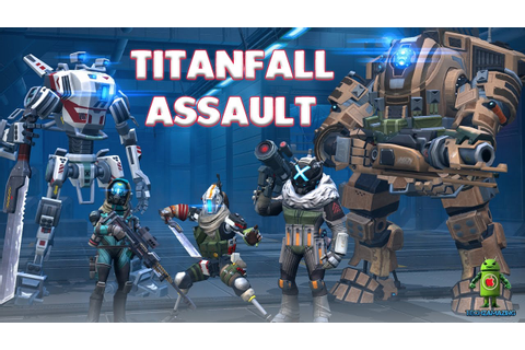 TITANFALL ASSAULT GAMEPLAY - ( iOS / ANDROID ) - YouTube