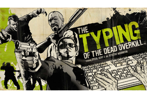 Typing of the Dead: Overkill (PC) - Otaku Gamers UK
