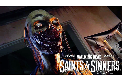 The Walking Dead Saints & Sinners - Official Gameplay ...