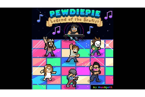 PewDiePie: Legend of the Brofist OST - 01 - Legend of the ...