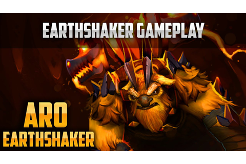 Dota 2- Aro Earthshaker. Game play - YouTube