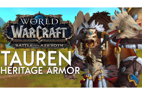 Tauren Heritage Armor - In Game Preview | Battle for ...