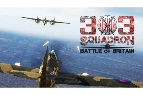 303 Squadron: Battle of Britain by PlayWay —Kickstarter