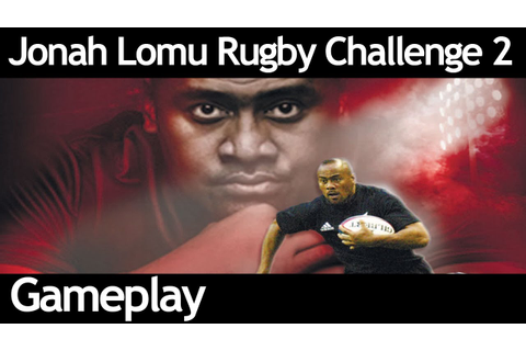 Jonah Lomu Rugby Challenge 2 - Gameplay #2 - YouTube